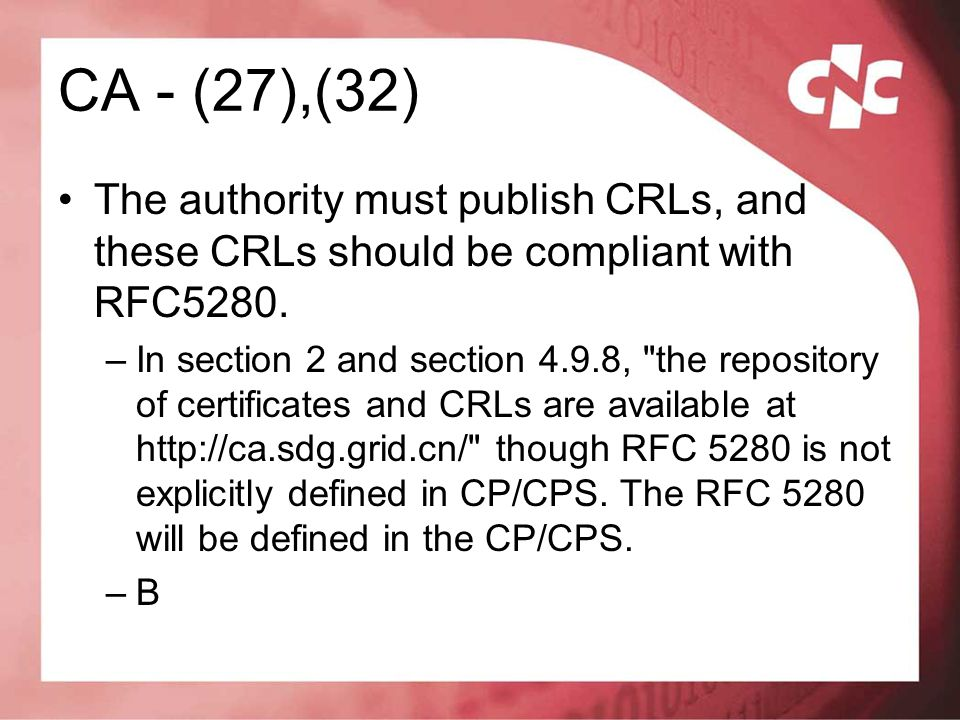 CA - (27),(32) The authority must publish CRLs, and these CRLs should be compliant with RFC5280.