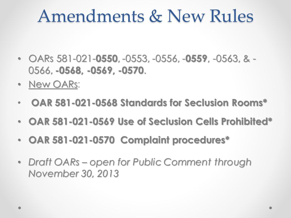 Amendments & New Rules OARs 581-021- 0550, -0553, -0556, - 0559, -0563, & - 0566, -0568, -0569, -0570.