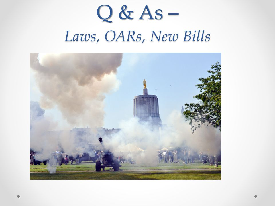 Q & As – Laws, OARs, New Bills