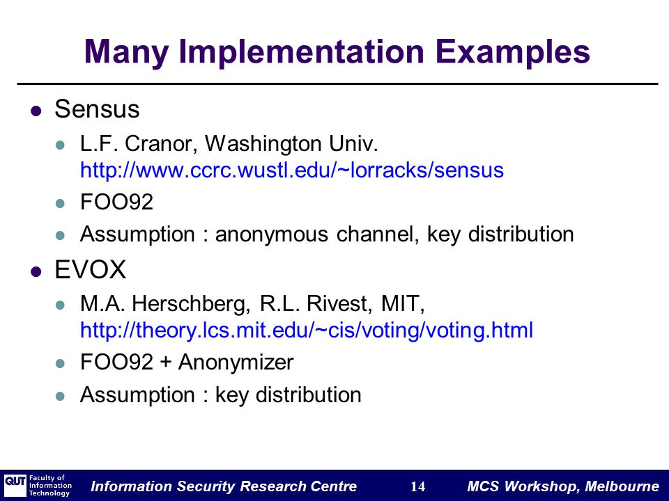 Information Security Research Centre 14 MCS Workshop, Melbourne Many Implementation Examples Sensus L.F.
