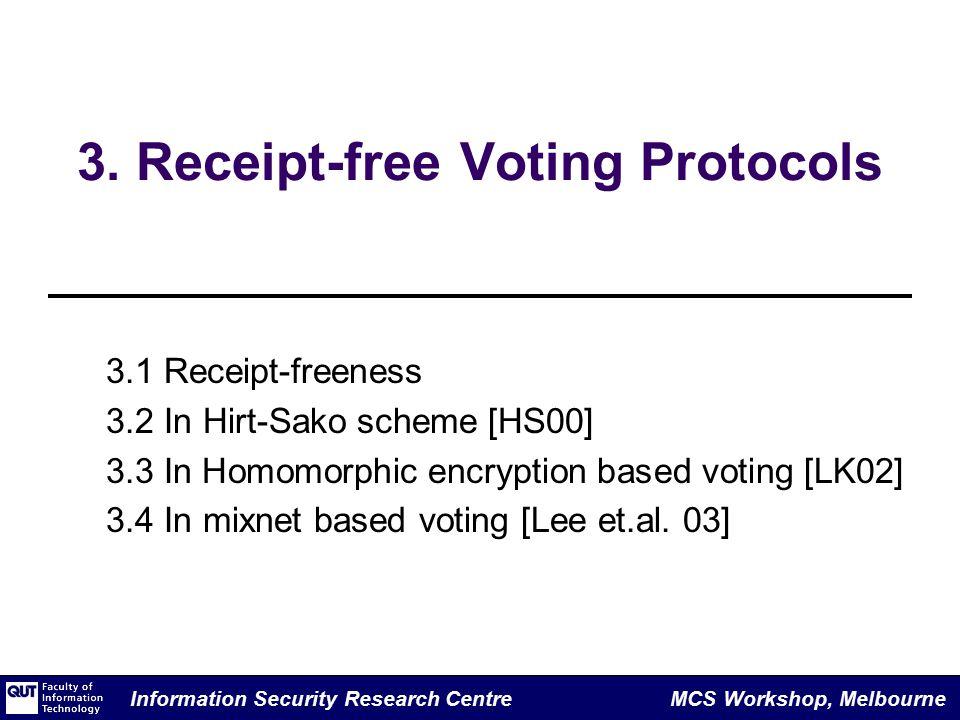 Information Security Research Centre MCS Workshop, Melbourne 3.
