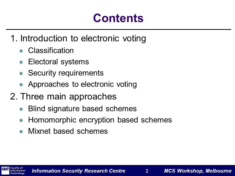 Information Security Research Centre 2 MCS Workshop, Melbourne Contents 1.