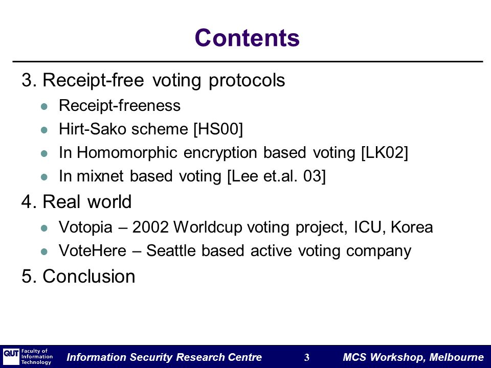 Information Security Research Centre 3 MCS Workshop, Melbourne Contents 3.