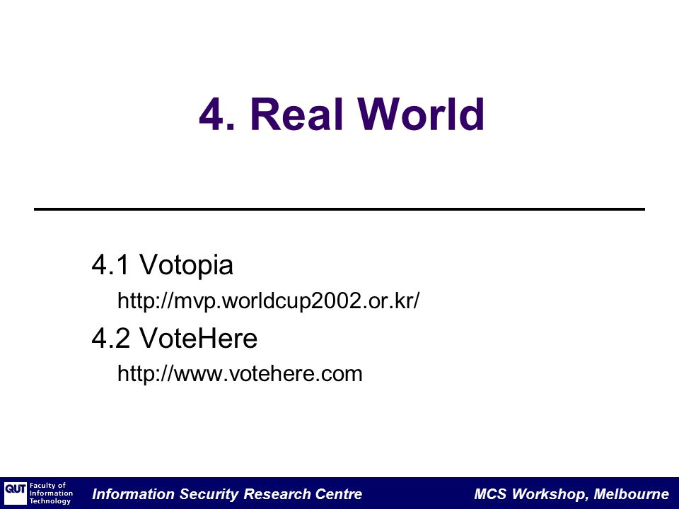 Information Security Research Centre MCS Workshop, Melbourne 4.