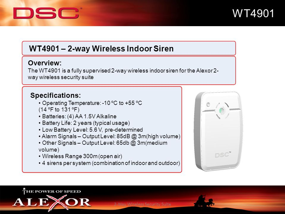 2-Way Wireless Security Suite WT4901 WT4901 – 2-way Wireless Indoor Siren Overview: The WT4901 is a fully supervised 2-way wireless indoor siren for t