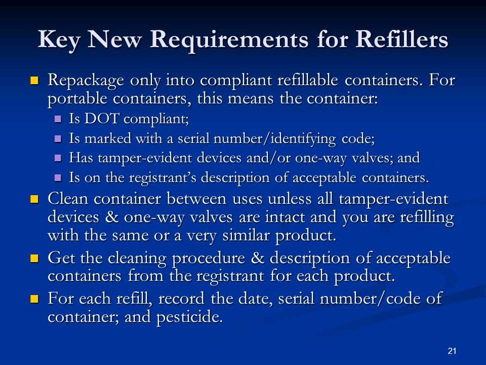 21 Key New Requirements for Refillers Repackage only into compliant refillable containers.