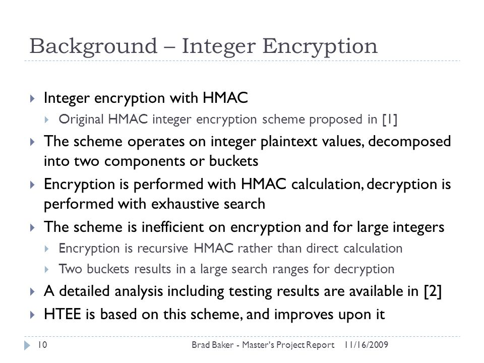 Background – Integer Encryption 11/16/2009Brad Baker - Master's Project Report10  Integer encryption with HMAC  Original HMAC integer encryption sch