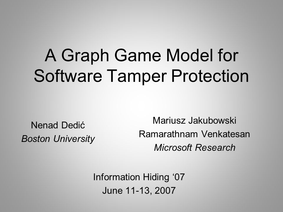 Information Hiding '07June 11-13, 200712 Code Checksums P Attack: Reading code segment can be trapped (some hardware or VM support may be needed).