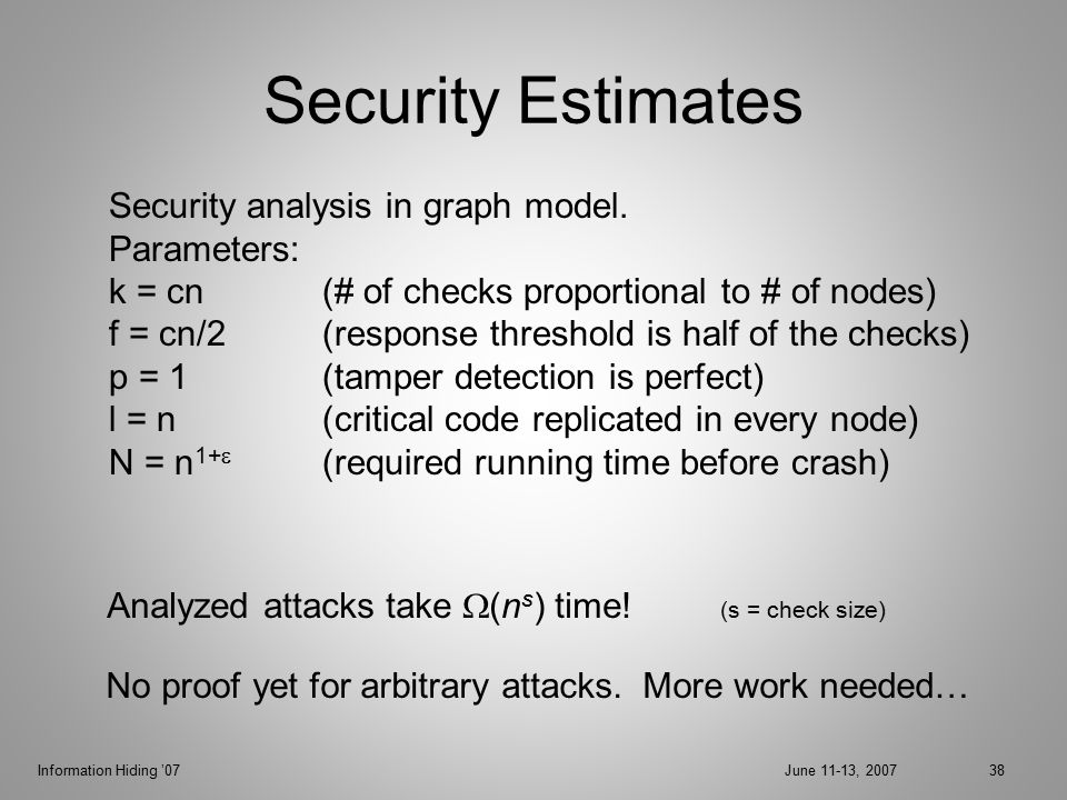 Information Hiding '07June 11-13, 200738 Security Estimates Security analysis in graph model.