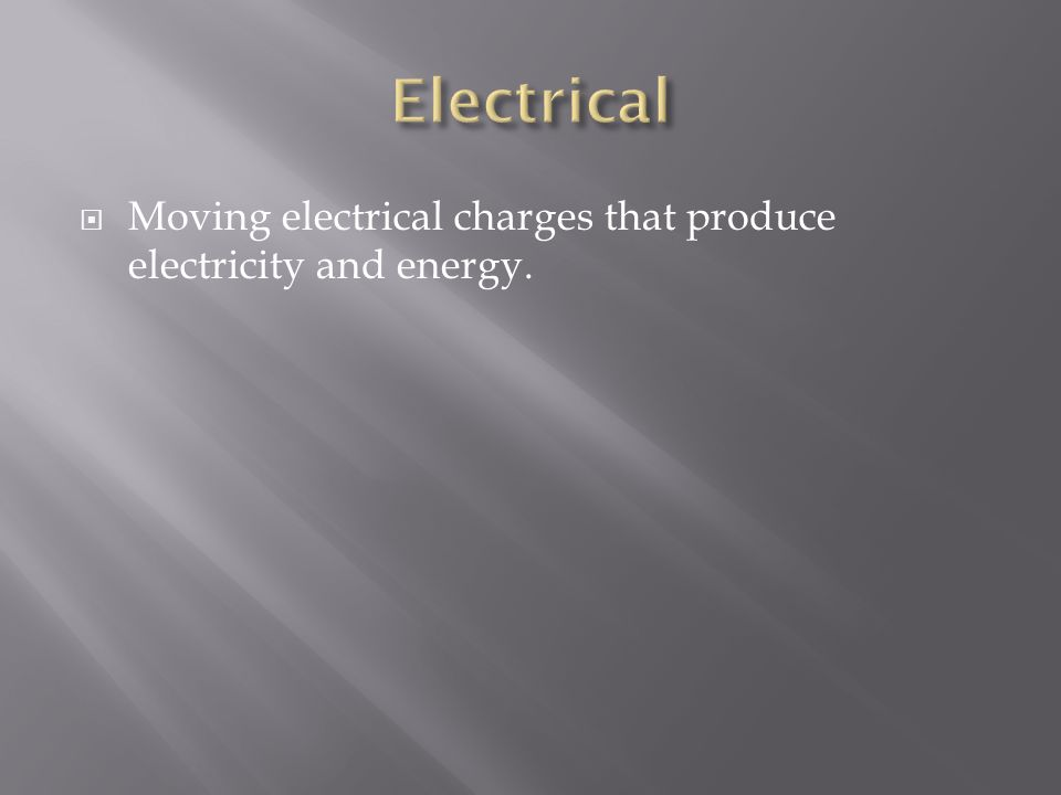 Moving electrical charges that produce electricity and energy.