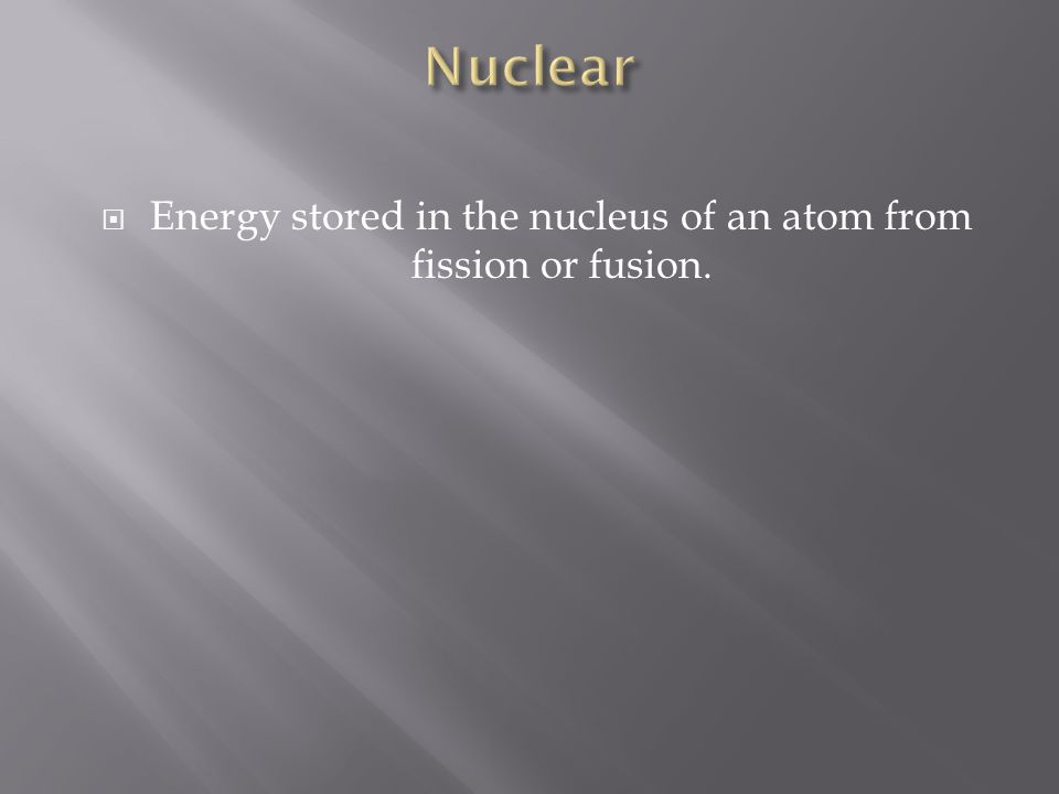  Energy stored in the nucleus of an atom from fission or fusion.