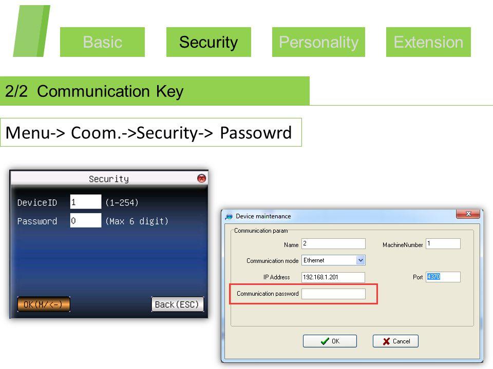BasicSecurityPersonalityExtension 2/2 Communication Key Menu-> Coom.->Security-> Passowrd