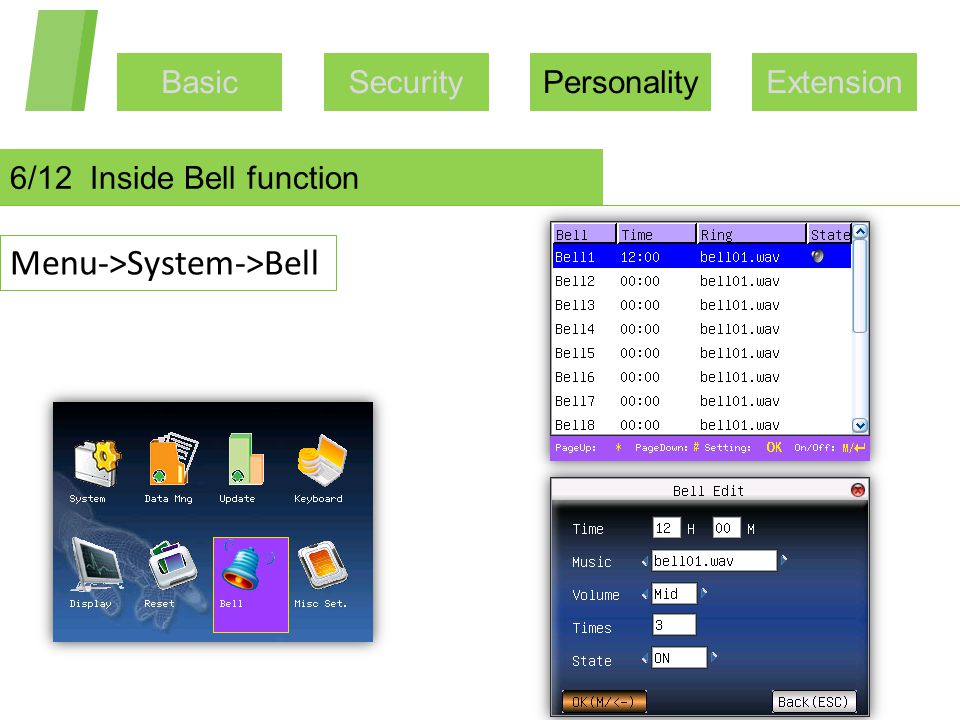 BasicSecurityPersonalityExtension 6/12 Inside Bell function Menu->System->Bell