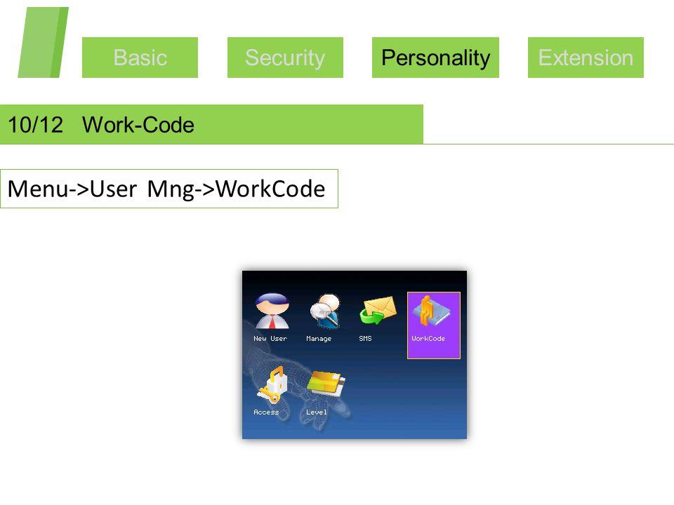 BasicSecurityPersonalityExtension 10/12 Work-Code Menu->User Mng->WorkCode