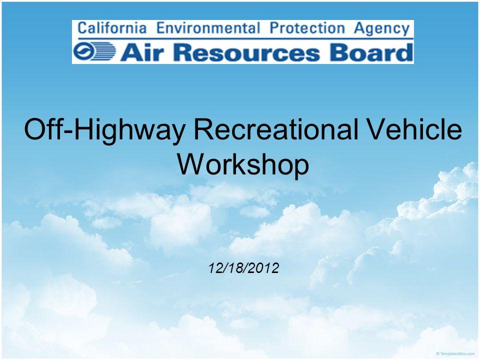 Off-Highway Recreational Vehicle Workshop 12/18/2012