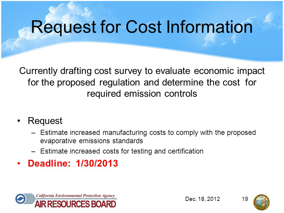 Request for Cost Information Currently drafting cost survey to evaluate economic impact for the proposed regulation and determine the cost for require