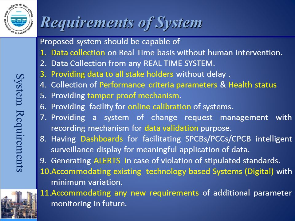 Requirements of System System Requirements Proposed system should be capable of 1.Data collection on Real Time basis without human intervention.