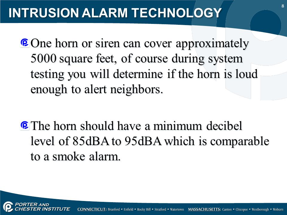 19 INTRUSION ALARM TECHNOLOGY Some alarm systems incorporate pre-recorded messages and may also have a two way audible communication link.