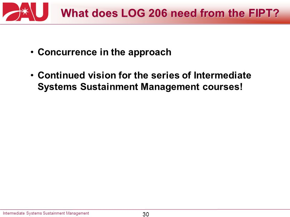 30 What does LOG 206 need from the FIPT.