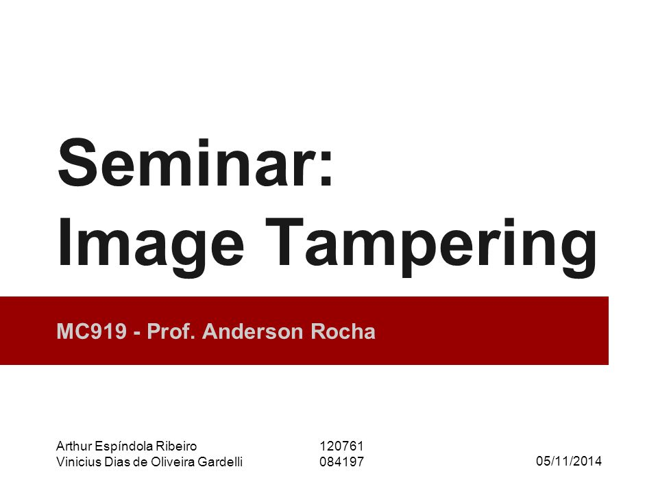 2014 Seminar Series - Digital Forensics (MO447/MC919) Format-based techniques ● Focus on three techniques o Double JPEG compression detection [Lukas & Fridrich 2003] o JPEG Blocking artifacts [Luo et al.