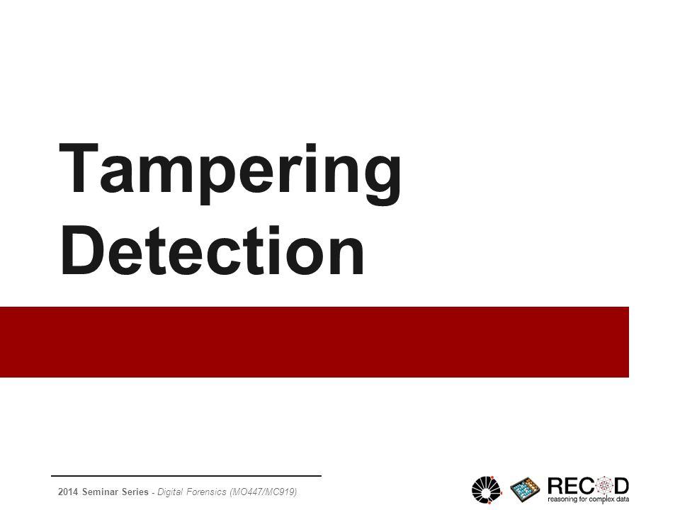 2014 Seminar Series - Digital Forensics (MO447/MC919) Tampering Detection