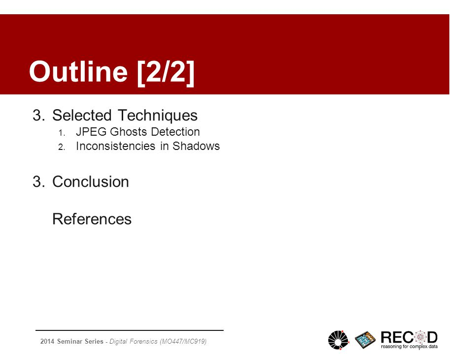 2014 Seminar Series - Digital Forensics (MO447/MC919) Selected Techniques