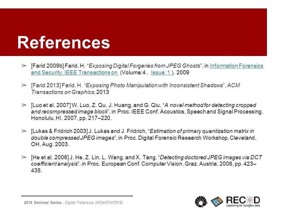 2014 Seminar Series - Digital Forensics (MO447/MC919) ➢ [Farid 2009b] Farid, H.