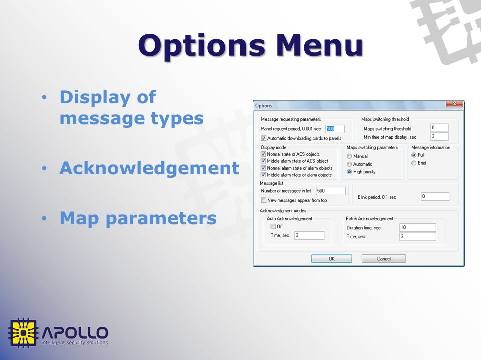 Options Menu Display of message types Acknowledgement Map parameters