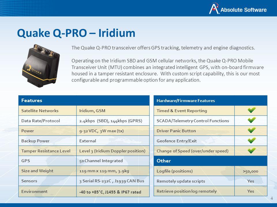 4 Quake Q-PRO – Iridium The Quake Q-PRO transceiver offers GPS tracking, telemetry and engine diagnostics.