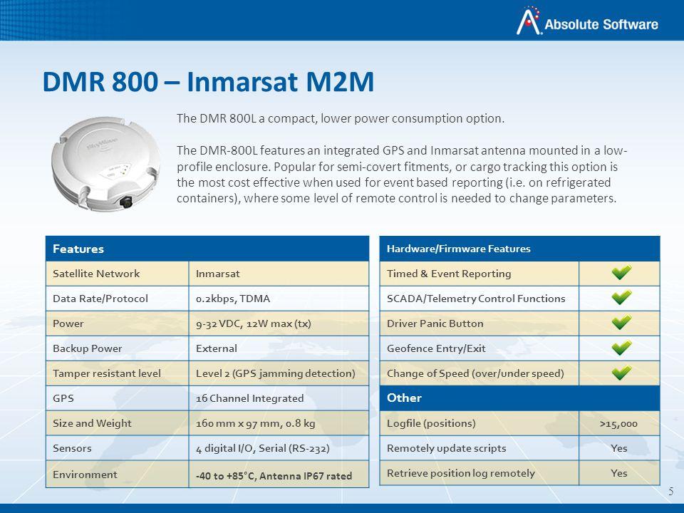 5 DMR 800 – Inmarsat M2M The DMR 800L a compact, lower power consumption option.