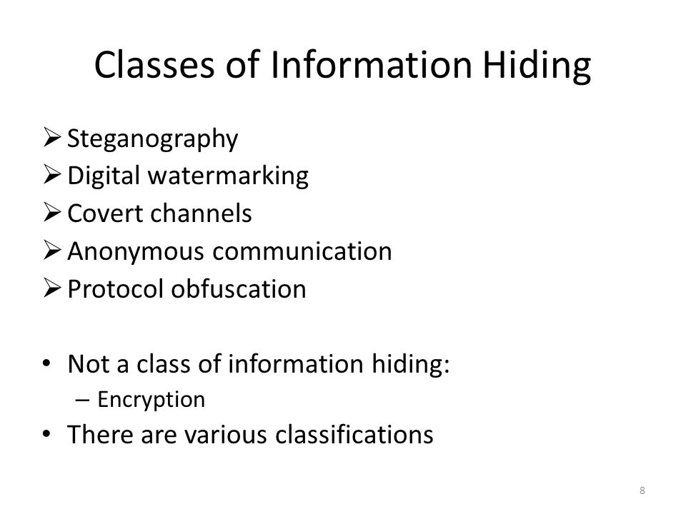 Classes of Information Hiding Digital watermarking Steganography Covert channels Anonymous communication Protocol obfuscation 39