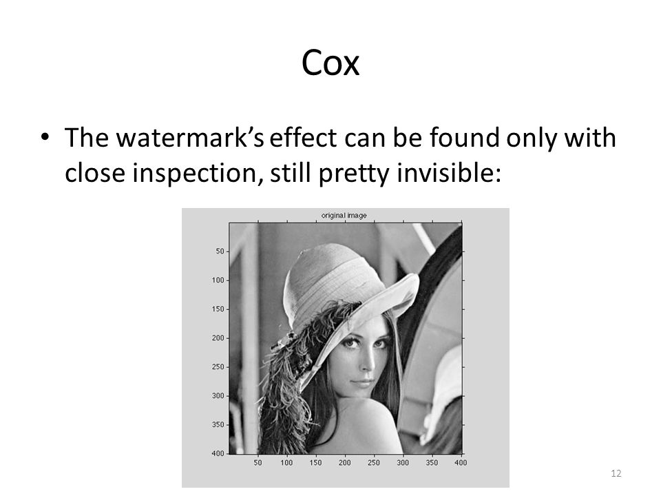 Cox The watermark's effect can be found only with close inspection, still pretty invisible: 12