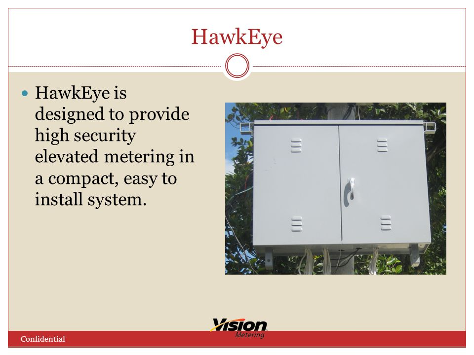 HawkEye HawkEye is designed to provide high security elevated metering in a compact, easy to install system.