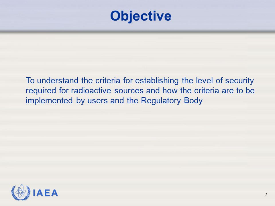 IAEA 23 Applicable Security Measures Administrative Appropriate administrative measures include: access control procedures; alarmed access points (e.g.
