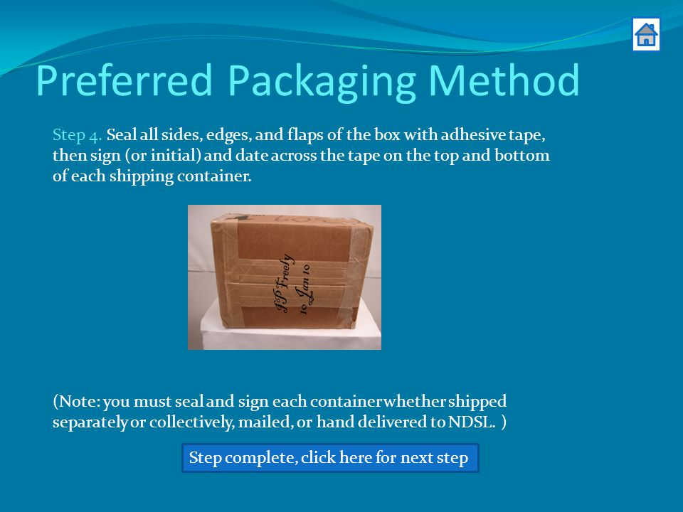 Preferred Packaging Method Step complete, click here for next step Step 4.