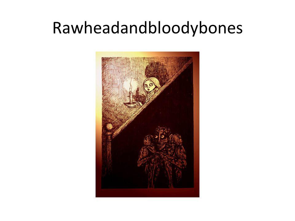 Rawheadandbloodybones
