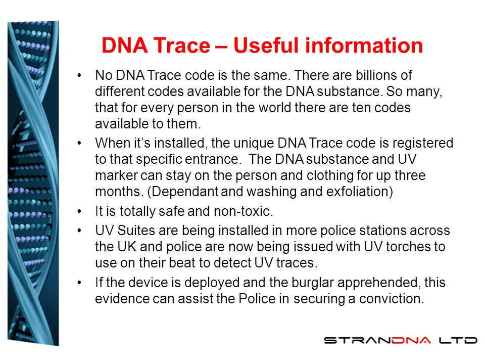 DNA Trace – Useful information No DNA Trace code is the same.