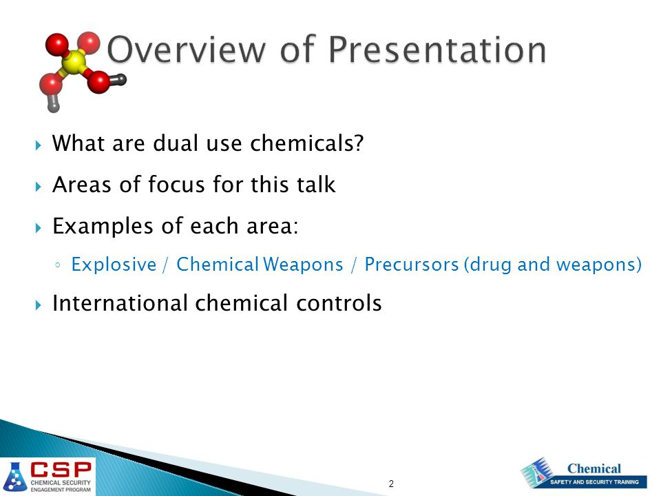 Chemical dual-use awareness Dual use chemicals: Chemicals that can be used for both legal and illegal purposes.