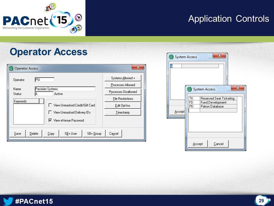 #PACnet15 Operator Access 29 Application Controls