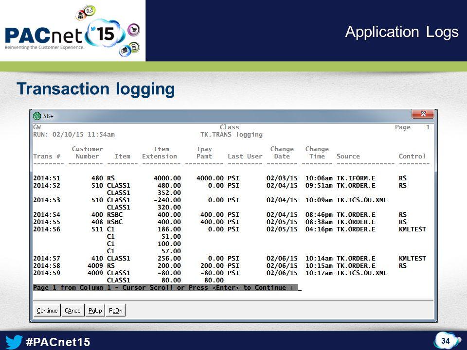 #PACnet15 Transaction logging 34 Application Logs