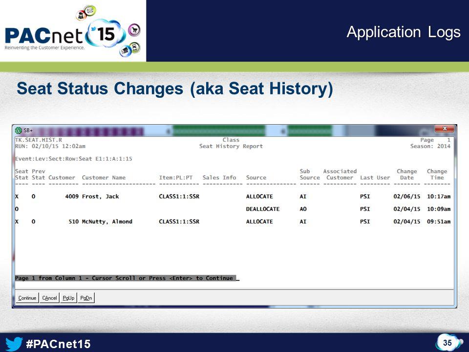 #PACnet15 Seat Status Changes (aka Seat History) 35 Application Logs