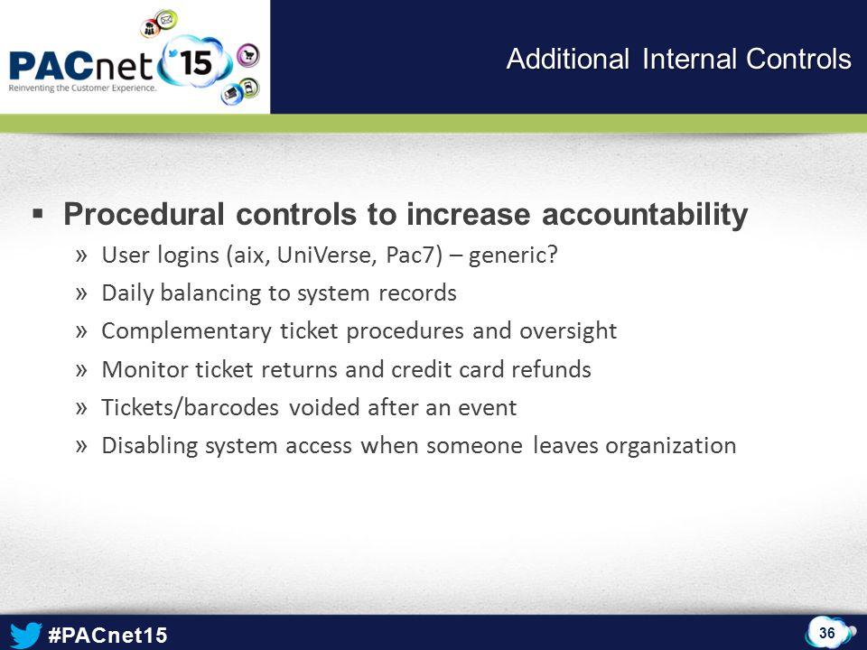 #PACnet15  Procedural controls to increase accountability » User logins (aix, UniVerse, Pac7) – generic.