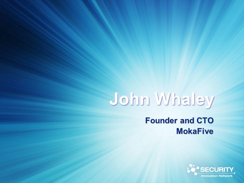 John Whaley Founder and CTO MokaFive