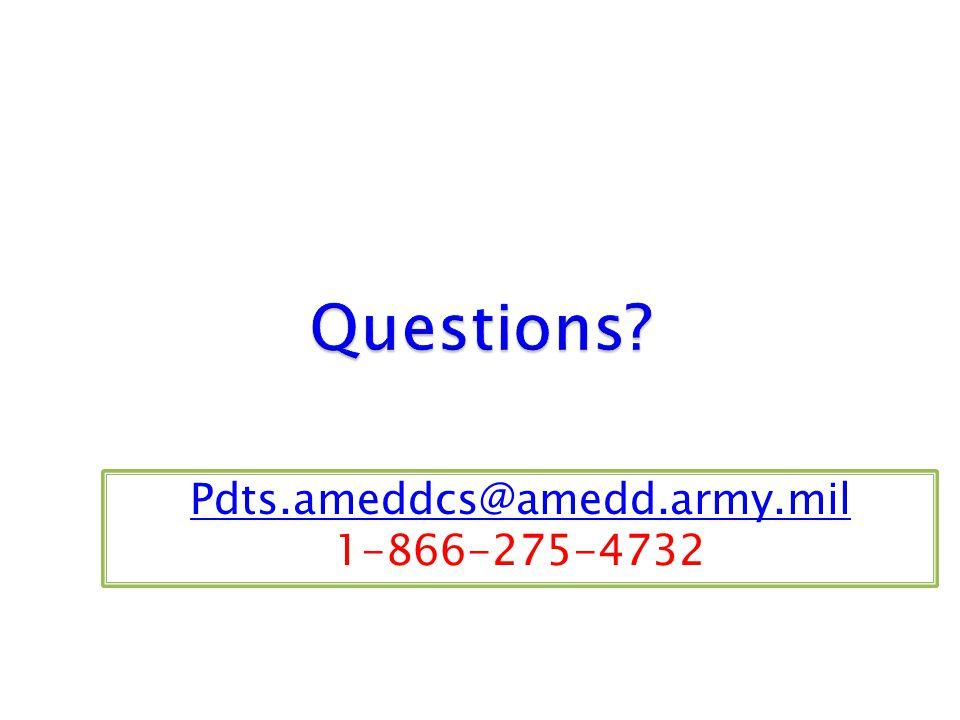 Pdts.ameddcs@amedd.army.mil Pdts.ameddcs@amedd.army.mil 1-866-275-4732