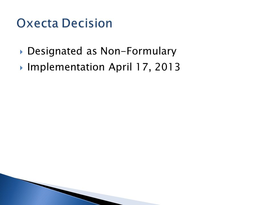  Designated as Non-Formulary  Implementation April 17, 2013