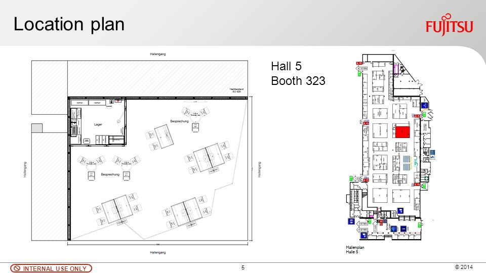5 © 2014 INTERNAL USE ONLY Location plan Hall 5 Booth 323