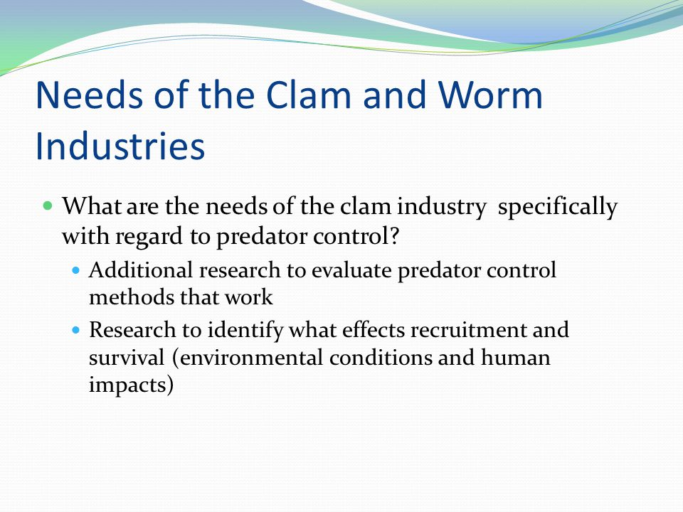 Needs of the Clam and Worm Industries What are the needs of the clam industry specifically with regard to predator control.