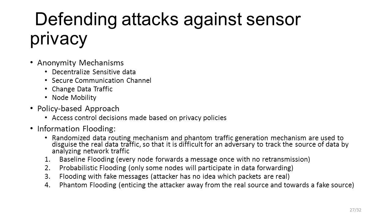 Defending attacks against sensor privacy Anonymity Mechanisms Decentralize Sensitive data Secure Communication Channel Change Data Traffic Node Mobili