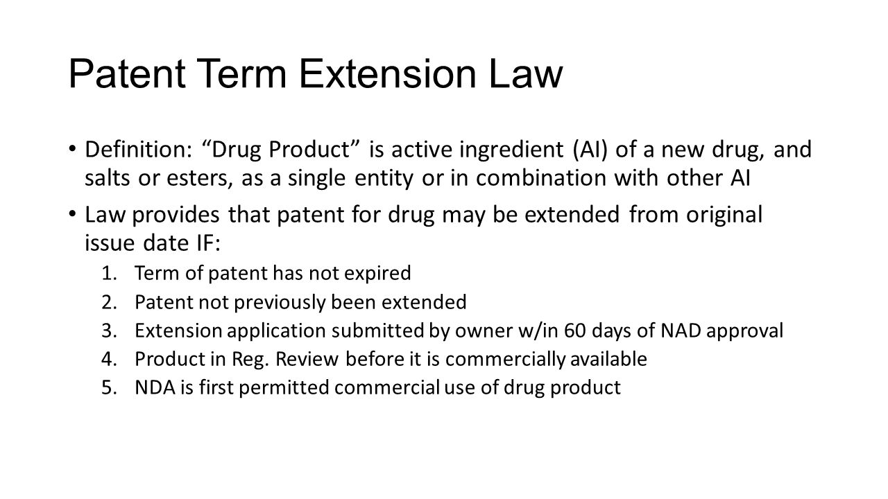 """Patent Term Extension Law Definition: """"Drug Product"""" is active ingredient (AI) of a new drug, and salts or esters, as a single entity or in combinatio"""