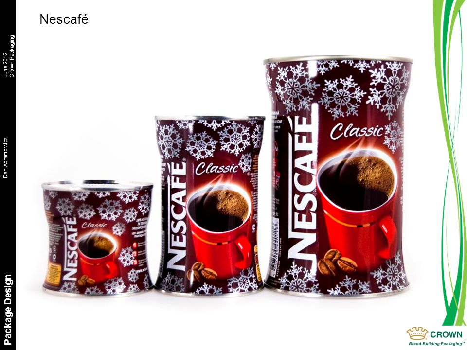 Dan AbramowiczJune 2012 Crown Packaging Package Design Nescafé